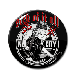 "Sick of it All - New York City Hardcore 1"" Pin"