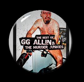 """G.G. Allin & The Murder Junkies 1"""" Pin"""