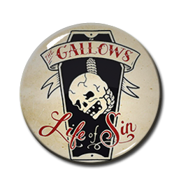 "The Gallows - Life of Sin 1"" Pin"