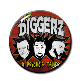 "The Diggerz - A Psycho's Tales 1"" Pin"