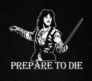 "The Princess Bride Inigo Montoya Prepare to Die 4x5"" Printed Patch"