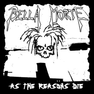 "Bella Morte - As The Reasons Die 4x4"" Printed Sticker"