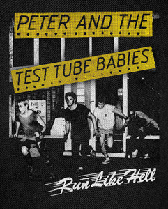 """Peter and the Test Tube Babies - Run Like Hell Backpatch 12x15"""""""