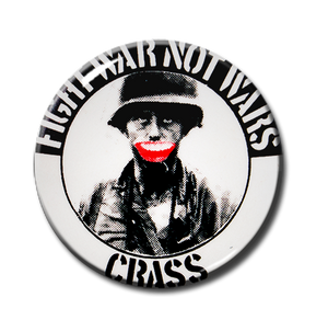 "Crass - Fight War Not Wars 1.5"" Pin"