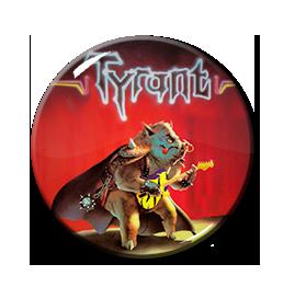 "Tyrant - Running Hot 1.5"" Pin"