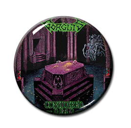"Gorguts - Considered Dead 1.5"" Pin"