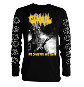 Ghoul We Came for the Dead Long Sleeve T-Shirt