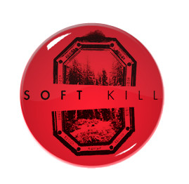 "Soft Kill 1"" Pin"