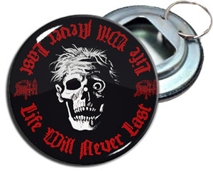 "Death Life Will Never Last 2.25"" Metal Bottle Opener Keychain"