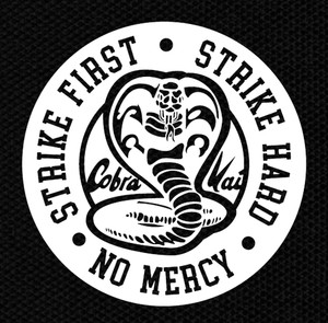 "Cobra Kai Strike First Strike Hard No Mercy 4x4"" Printed Patch"