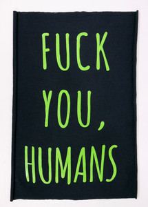 Fuck You, Humans Backpatch Test
