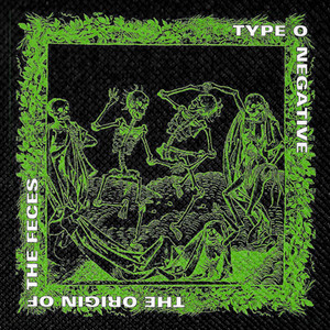 "Type O Negative - The Origin of the Feces 4x4"" Color Patch"