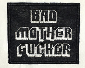 "Bad Motherfucker 3.5x3"" Embroidered Patch"