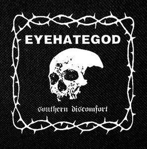 "EyeHateGod - Southern Discomfort 4x4"" Printed Patch"
