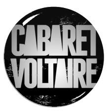 """Cabaret Voltaire 1"""" Pin"""