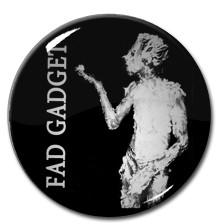 """Fad Gadget 1"""" Pin"""