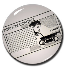"Portion Control - Shot in the Belly 1.5"" Pin"