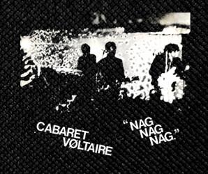 """Cabaret Voltaire - Nag, Nag, Nag 4.5x4"""" Printed Patch"""