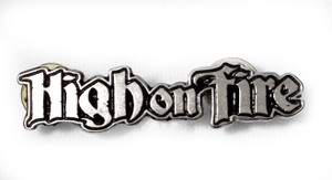 High on Fire - Logo - Metal Badge Pin
