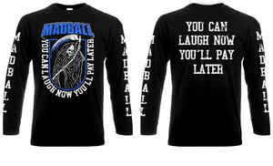 Madball - You Can Laugh Now Long Sleeve T-Shirt