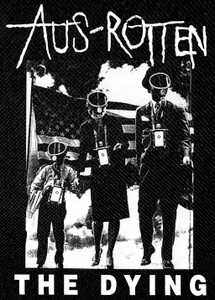 "Aus-Rotten - The Dying 11x15"" Backpatch"