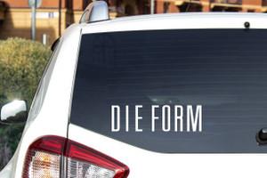 """Die Form - Logo 6x2"""" Vinyl Cut Sticker"""