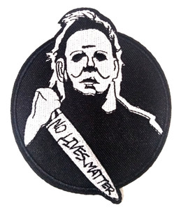 """Halloween - Michael Myers No Lives Matter 3x3.5"""" Embroidered Patch"""