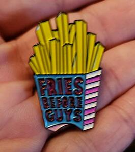 Fries Before Guys Metal Pin