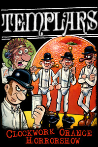 "Templars - Clockwork Orange Horrorshow 12x18"" Poster"