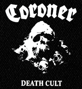"""Coroner - Death Cult 5X5"""" Printed Patch"""