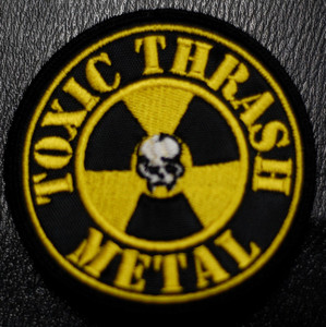 """Toxic Thrash Metal Radioactive 4x4"""" Embroidered Patch"""