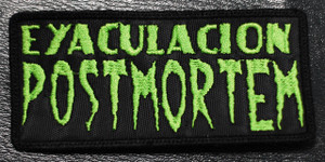 "Eyaculacion Post Mortem Green Logo 4x2"" Embroidered Patch"