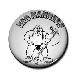 "Bad Manners 1"" Pin"
