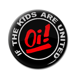 "Oi! - If the Kids are United 1"" Pin"