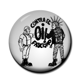 "Oi! Skins & Punks Again Fascism 1"" Pin"