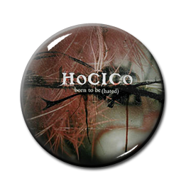 "Hocico - Born to Be (Hated) 1"" Pin"