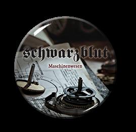 """Schwarzblut - Maschinenwesen 1"""" Pin"""