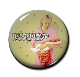 "Regurgitate - Sickening Bliss 1"" Pin"