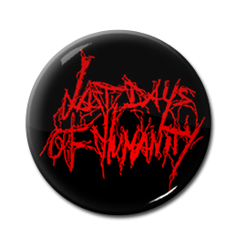 "Last Days of Humanity - Logo 1"" Pin"