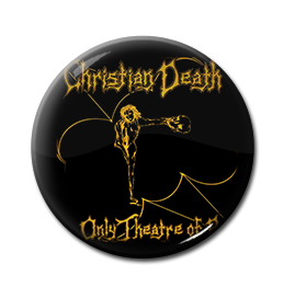 "Christian Death - Only Theatre of Pain 1"" Pin"