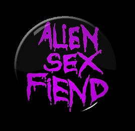 """Alien Sex Fiend 1"""" Pin"""