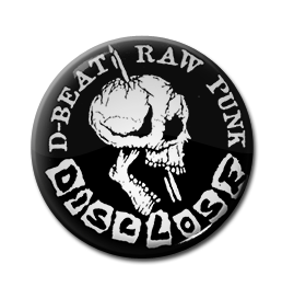 "Disclose - D-Beat Raw Punk 1"" Pin"