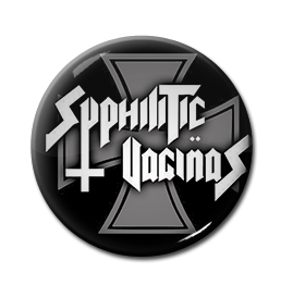 "Syphilitic Vaginas - Logo 1"" Pin"