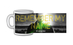 Breaking Bad Remember my Name Coffee Mug