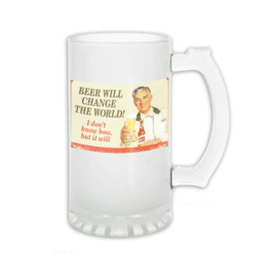 Beer Will Change the World! Frosted 16oz Beer Mug