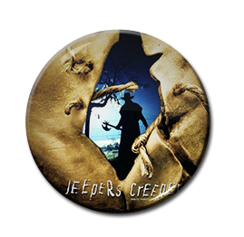 "Jeepers Creepers  1.5"" Pin"