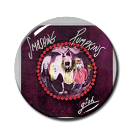 "Smashing Pumpkins - Gish 1"" Pin"