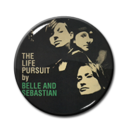 "Belle and Sebastian - The Life Pursuit 1"" Pin"