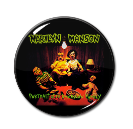 "Marilyn Manson - Portrait of an American Family 1"" Pin"
