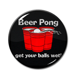 "Beer Pong - Get Your Balls Wet! 1.5"" Pin"